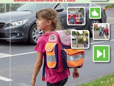 """""""Mein Schulweg"""" - Arbeitsheft & Portal für Klasse 1"""